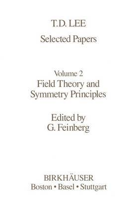 Selected Papers: Field Theory and Symmetry Principles