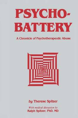 Psychobattery: A Chronicle of Psychotherapeutic Abuse