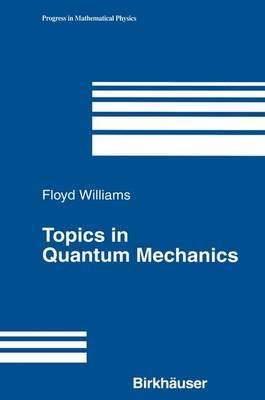 Topics in Quantum Mechanics