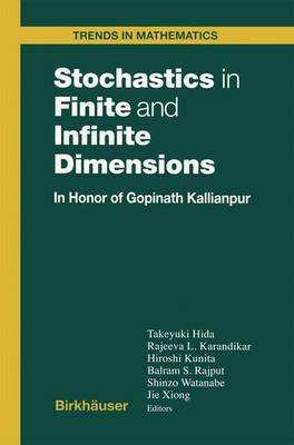 Stochastics in Finite and Infinite Dimensions: In Honor of Gopinath Kallianpur
