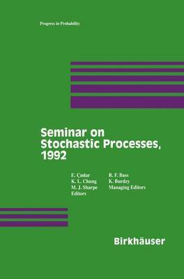 Seminar on Stochastic Processes, 1992