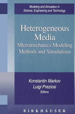 Heterogeneous Media: Micromechanics Modeling Methods and Simulations