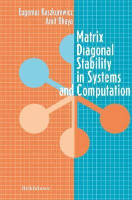 Matrix Diagonal Stability in Systems and Computation