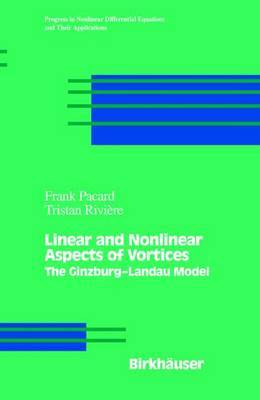 Linear and Nonlinear Aspects of Vortices: The Ginzburg-Andau Model