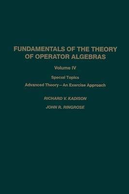 Fundamentals of the Theory of Operator Algebras: Special Topics Advanced Theory-An Exercise Approach