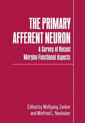 The Primary Afferent Neuron: A Survey of Recent Morpho-Functional Aspects