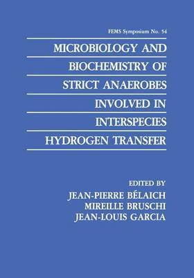 Microbiology and Biochemistry of Strict Anaerobes Involved in Interspecies Hydrogen Transfer