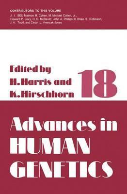 Advances in Human Genetics: Volume 18