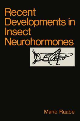 Recent Developments in Insect Neurohormones