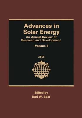 Advances in Solar Energy: An Annual Review of Research and Development