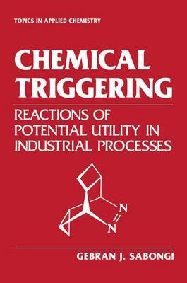 Chemical Triggering: Reactions of Potential Utility in Industrial Processes