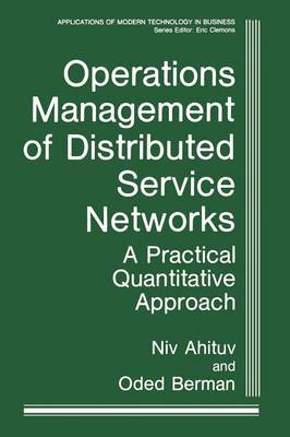 Operations Management of Distributed Service Networks: A Practical Quantitative Approach
