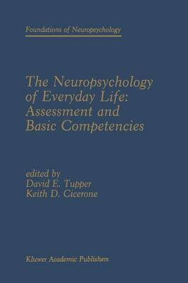 The Neuropsychology of Everyday Life: Assessment and Basic Competencies