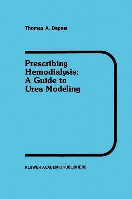 Prescribing Hemodialysis: A Guide to Urea Modeling