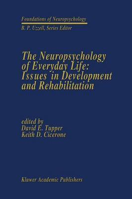 Neuropsychology of Everyday Life: Issues in Development and Rehabilitation