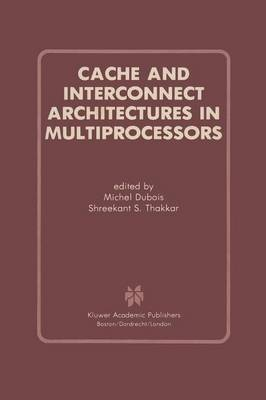 Cache and Interconnect Architectures in Multiprocessors