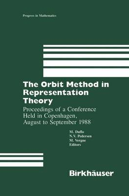 The Orbit Method in Representation Theory: Proceedings of a Conference Held in Copenhagen, August to September 1988