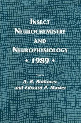 Insect Neurochemistry and Neurophysiology * 1989