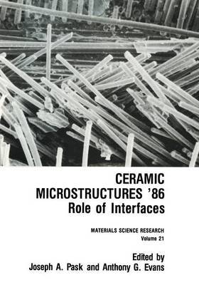 Ceramic Microstructures '86: Role of Interfaces