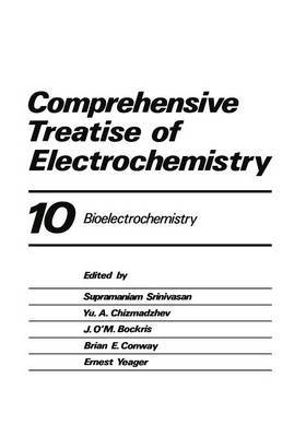 Comprehensive Treatise of Electrochemistry: Volume 10: Comprehensive Treatise of Electrochemistry Bioelectrochemistry