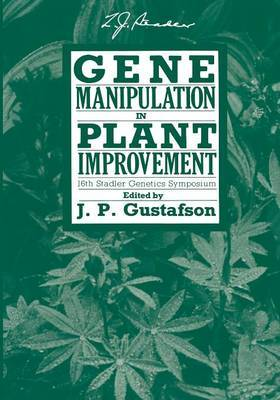 Gene Manipulation in Plant Improvement: 16th Stadler Genetics Symposium