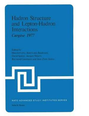 Hadron Structure and Lepton-Hadron Interactions: Cargese 1977