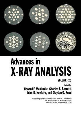 Advances in X-Ray Analysis: Volume 20