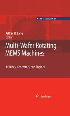 Multi-Wafer Rotating MEMS Machines: Turbines, Generators, and Engines
