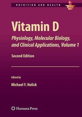 Vitamin D: Physiology, Molecular Biology, and Clinical Applications, Volume 1