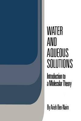 Water and Aqueous Solutions: Introduction to a Molecular Theory