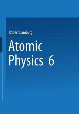 6th International Conference on Atomic Physics Proceedings