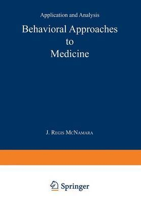 Behavioral Approaches to Medicine: Application and Analysis