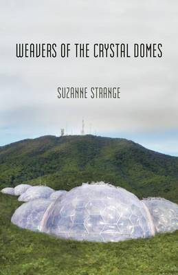 Weavers of the Crystal Domes: Book One of Kudzu Worlds