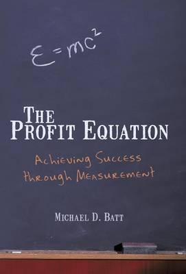 The Profit Equation: Achieving Success Through Measurement