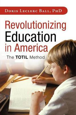 Revolutionizing Education in America: The Totil Method