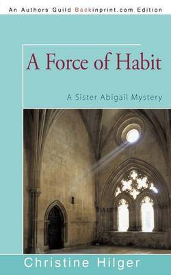 A Force of Habit: A Sister Abigail Mystery