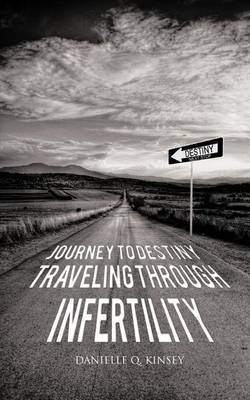 Journey to Destiny, Traveling Through Infertility