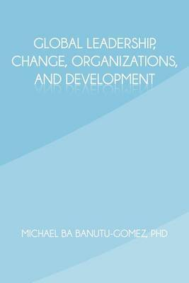 Global Leadership, Change, Organizations, and Development