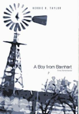 A Boy from Barnhart: Times Remembered