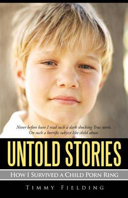 Untold Stories: How I Survived a Child Porn Ring