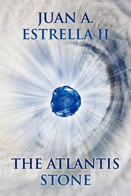 The Atlantis Stone: The Heart Nexus Saga