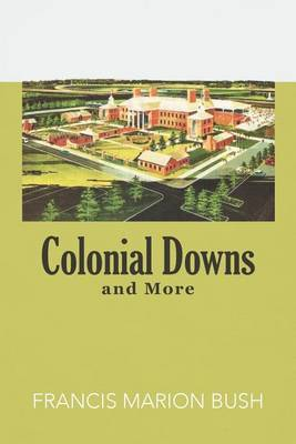 Colonial Downs and More