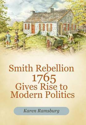 Smith Rebellion 1765 Gives Rise to Modern Politics
