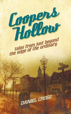 Coopers Hollow: Tales from Just Beyond the Edge of the Ordinary