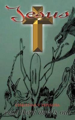Jesus Cast Them Devils Out