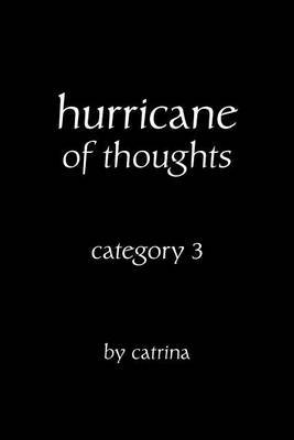 Hurricane of Thoughts: Category 3