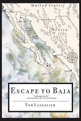 Escape to Baja: The Journey of Six American Survivors of a Nuclear Holocaust