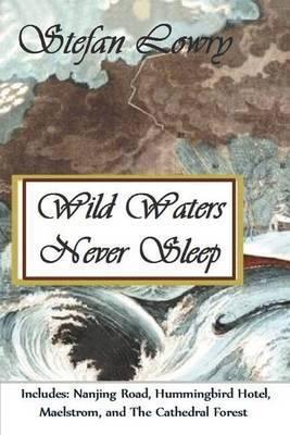 Wild Waters Never Sleep