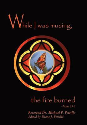 While I Was Musing, the Fire Burned