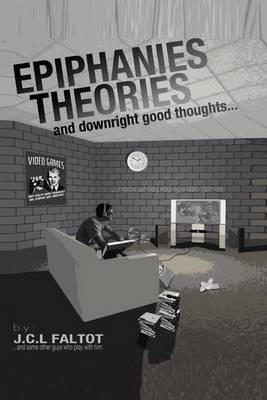 Epiphanies, Theories, and Downright Good Thoughts...Made While Playing Video Games